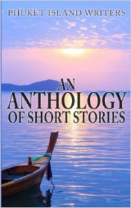 An Anthology of Short Stories By Phuket Writers