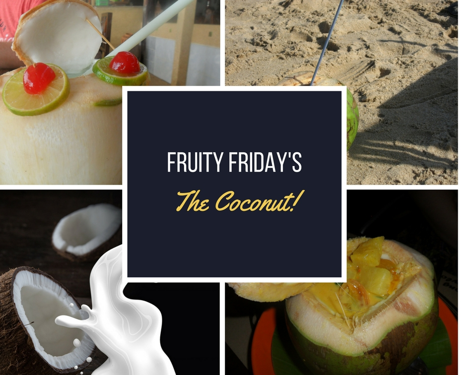 Fruity Fridays…The Coconut…Is it a fruit, a nut or a seed?