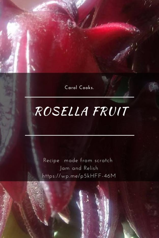 Carol cooks! Rosella Fruit