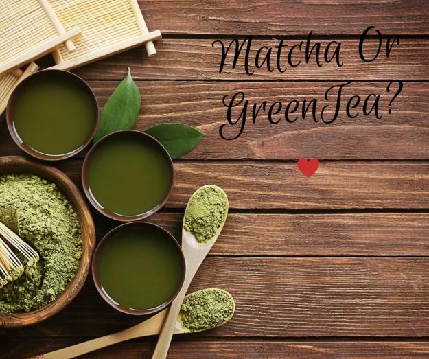 Matcha or Green Tea
