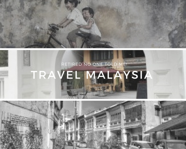 Retired No One Told Me! Travel Malaysia