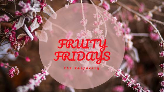 Fruity Fridays The Raspberry
