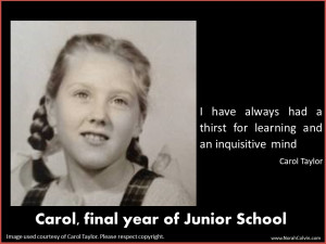 Carol Taylor's thirst for learning and inquisitive mind
